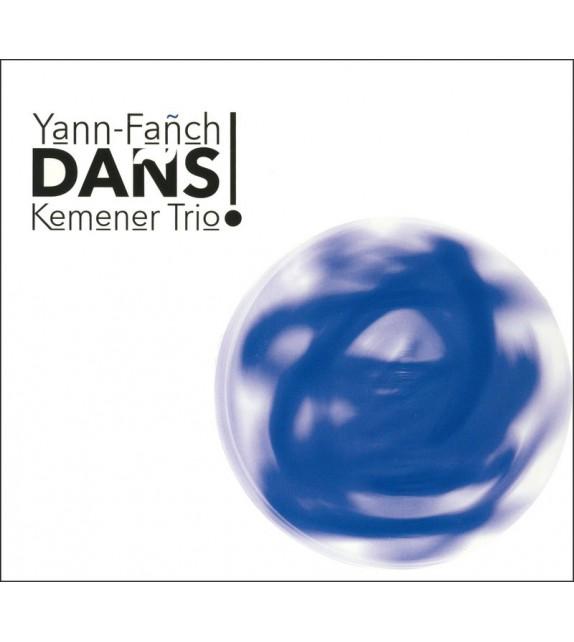 CD YANN FAÑCH KEMENER TRIO - DAÑS ! .... PARUTION JUIN 219