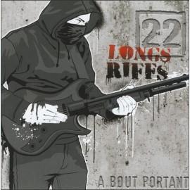 CD 22 LONGS RIFFS - À BOUT PORTANT