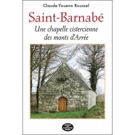 SAINT BARNABÉ - Une chapelle cistercienne des monts d'Arrée