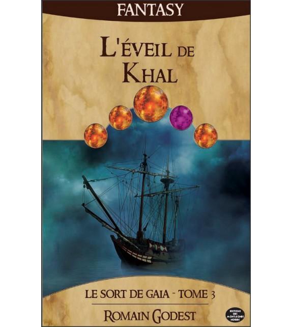 L'EVEIL DE KHAL - Le sort de Gaïa tome 3