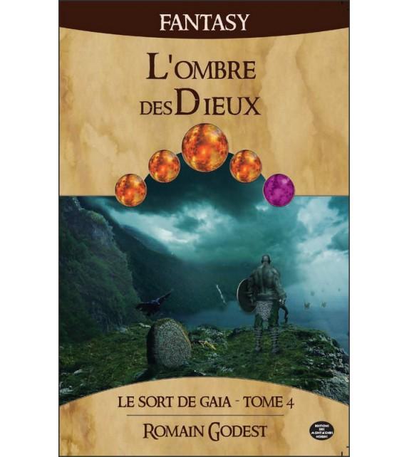 L'OMBRE DES DIEUX - Le sort de Gaïa Tome 4