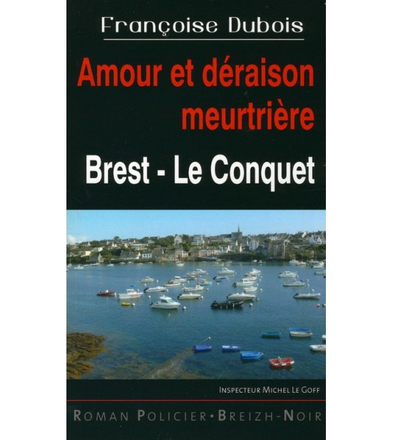 AMOUR ET DÉRAISON MEURTRIÈRE - Brest Le Conquet