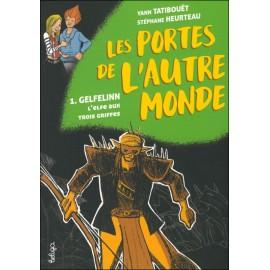 GELFELINN, L'ELFE AUX TROIS GRIFFES - LES PORTES DE L'AUTRE MONDE