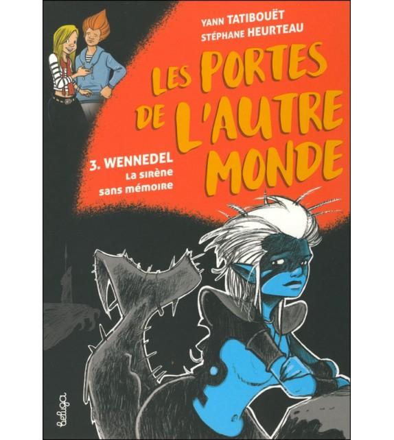 WENEDELL, LA SIRÈNE SANS MÉMOIRE - LES PORTES DE L'AUTRE MONDE