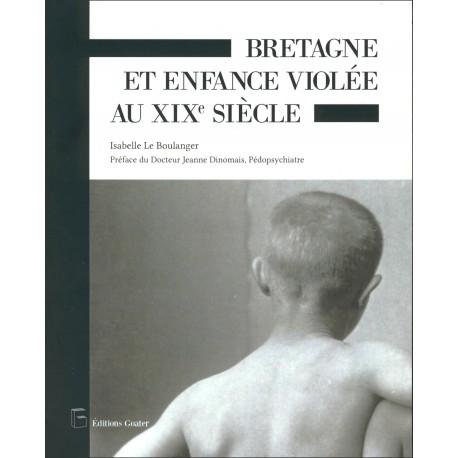 BRETAGNE ET ENFANCE VIOLÉE AU XIXe SIÈCLE