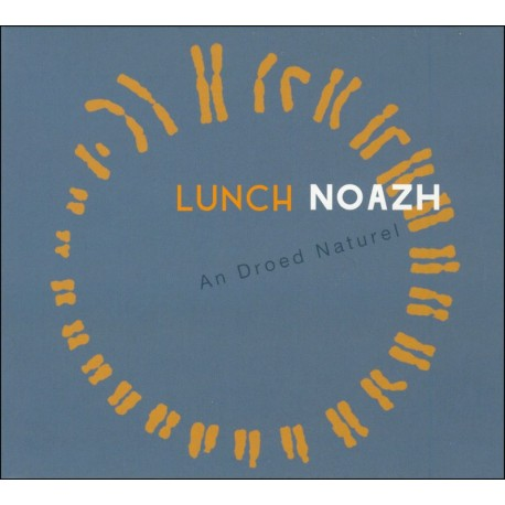 CD LUNCH NOAZH - An Droed Naturel