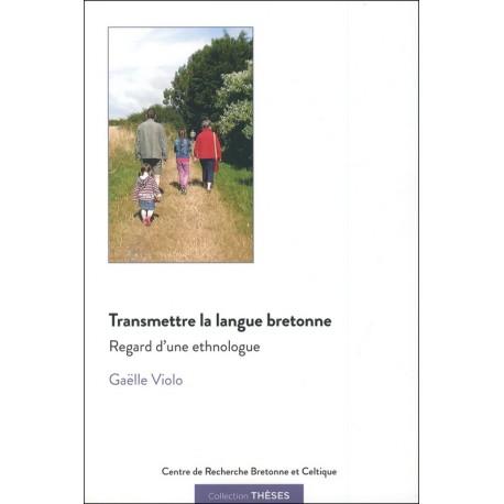 TRANSMETTRE LA LANGUE BRETONNE - Regard d'une ethnologue
