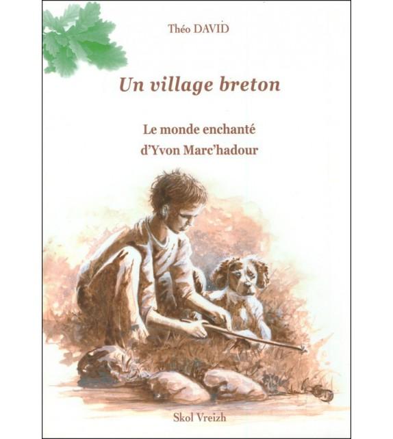 UN VILLAGE BRETON - Chroniques de l'Argoat