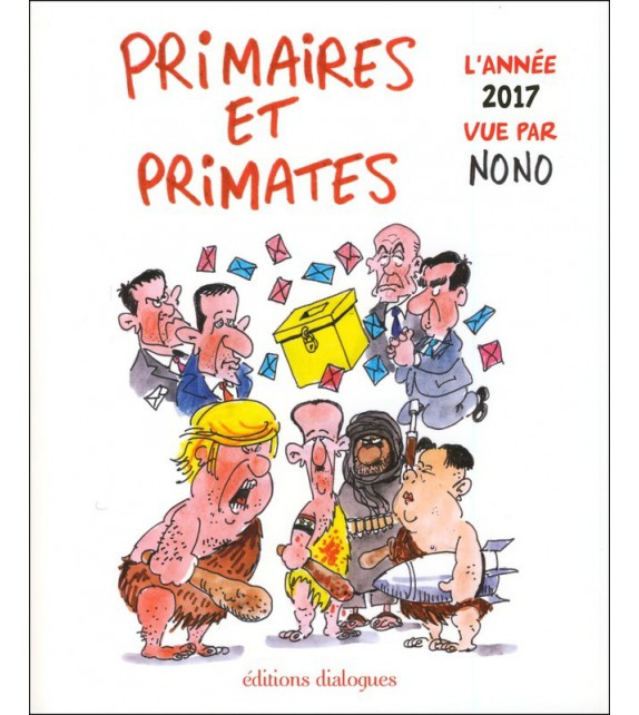 PRIMAIRES ET PRIMATES - L'année 2017 vue par Nono