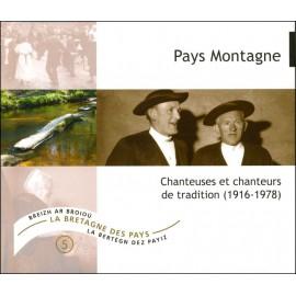 CD LA BRETAGNE DES PAYS - PAYS MONTAGNE - CHANTEUSES ET CHANTEURS DE TRADITIONS