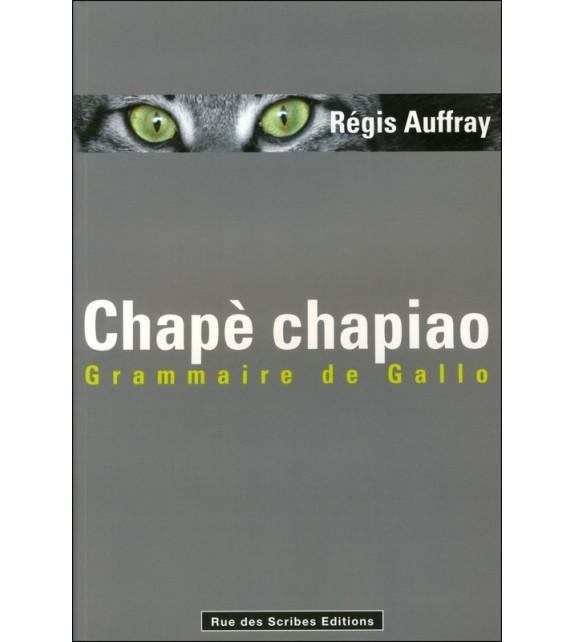 CHAPÉ CHAPIAO GRAMMAIRE DE GALLO