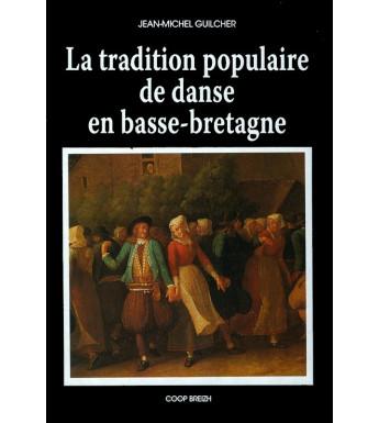 LA TRADITION POPULAIRE DE DANSE EN BASSE BRETAGNE