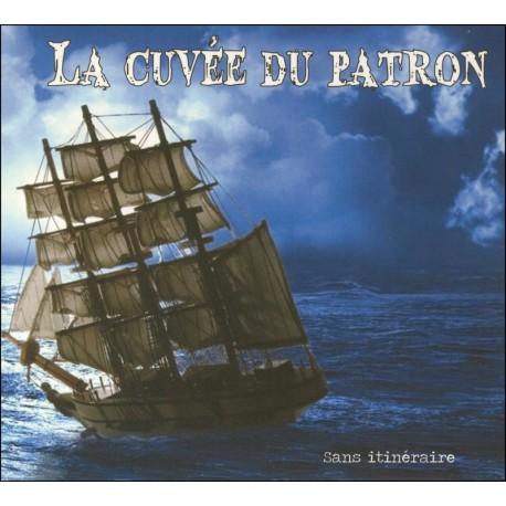 CD LA CUVÉE DU PATRON - SANS ITINÉRAIRE