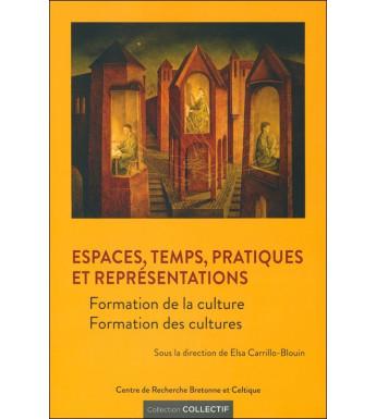ESPACES, TEMPS, PRATIQUES ET REPRÉSENTATIONS - Formation de la culture - Formation des cultures