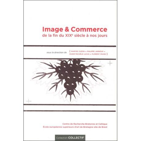 IMAGE & COMMERCE DE LA FIN DU XIXe SIÈCLE À NOS JOURS