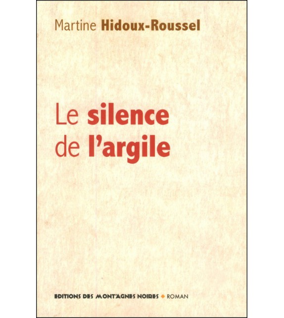 LE SILENCE DE L'ARGILE