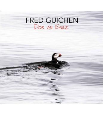 CD FRED GUICHEN - DOR AN ENEZ