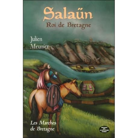 SALAÜN ROI DE BRETAGNE - tome 3 Les Marches de Bretagne
