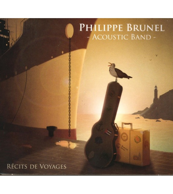CD PHILIPPE BRUNEL ACOUSTIC BAND - RÉCITS DE VOYAGES