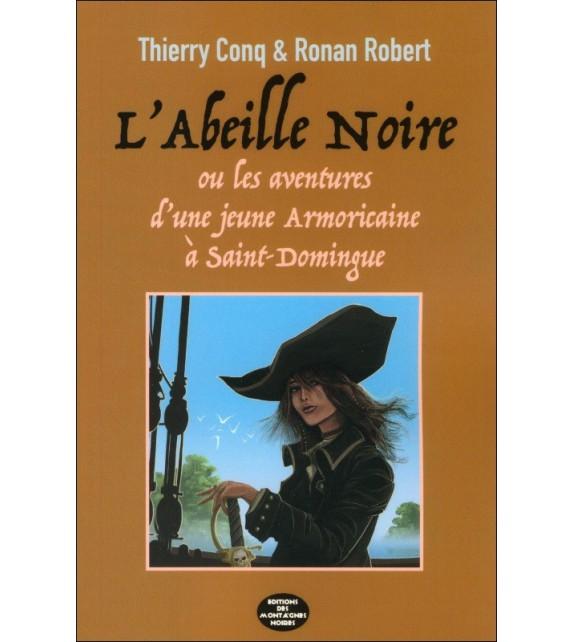 L'ABEILLE NOIRE 1 Les aventures d'une jeune Armoricaine à Saint-Domingue