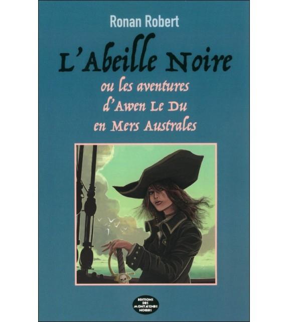 L'ABEILLE NOIRE 2 Les aventures d'une jeune Armoricaine en Mers australes