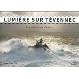 LUMIÈRE SUR TÉVENNEC - LES PORTES DE L'ENFER