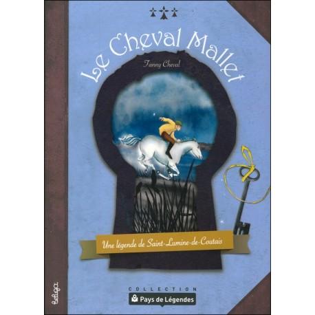 PAYS DE LÉGENDES- Le Cheval Mallet