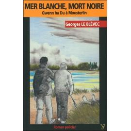 MER BLANCHE, MORT NOIRE - GWENN HA DU À MOUSTERLIN