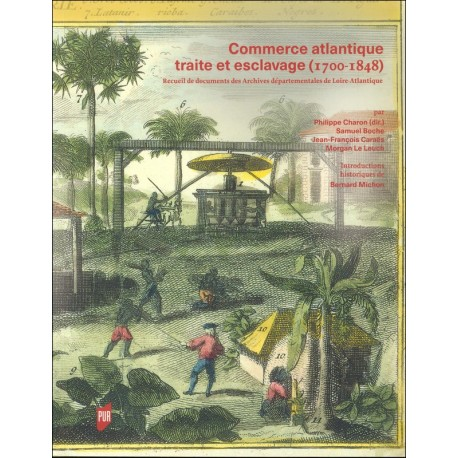COMMERCE ATLANTIQUE, TRAITE ET ESCLAVAGE (1700-1848)