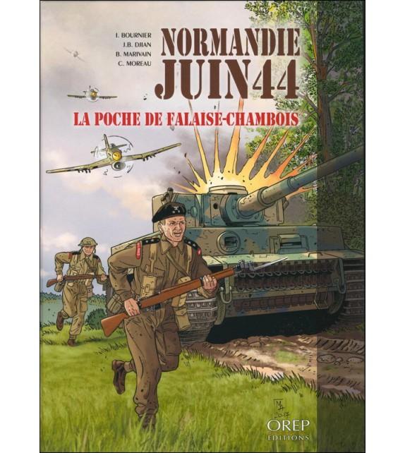 NORMANDIE JUIN 44 - TOME 6 LA POCHE DE FALAISE-CHAMBOIS