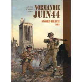 NORMANDIE JUIN 44 - Tome 4 Sword beach/Caen