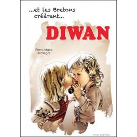 ...ET LES BRETONS CRÉÈRENT ...DIWAN