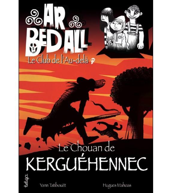 LE CHOUAN DE KERGUÉHENNEC - Ar bed all ou leclub de l'Au-delà