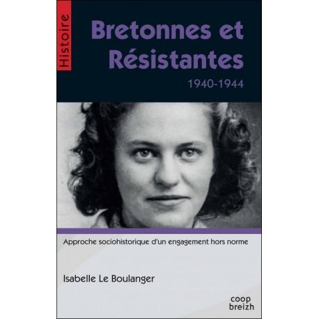 BRETONNES ET RÉSISTANTES 1940-1944