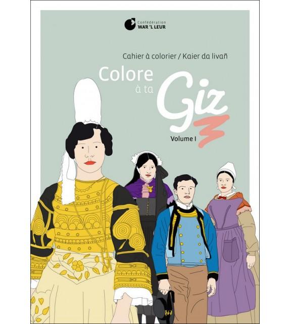 COLORE À TA GIZ - Volume 1