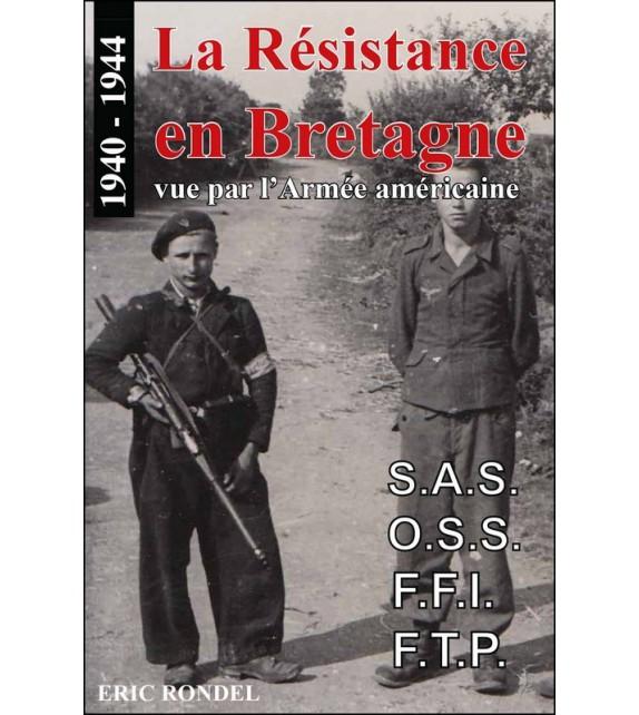 LA RÉSISTANCE EN BRETAGNE VUE PAR L'ARMÉE AMÉRICAINE