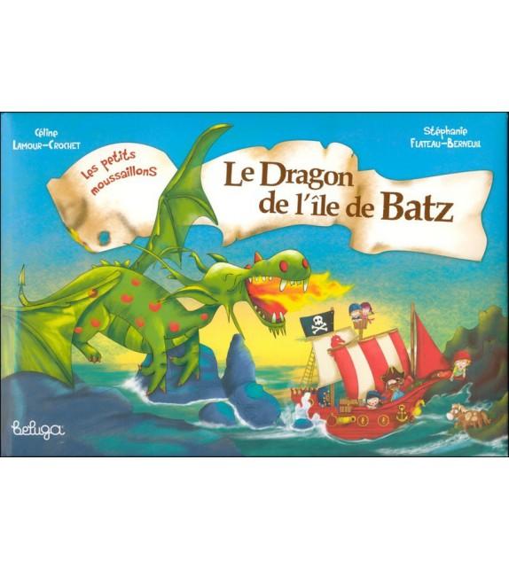 LE DRAGON DE L'ÎLE DE BATZ - LES PETITS MOUSSAILLONS