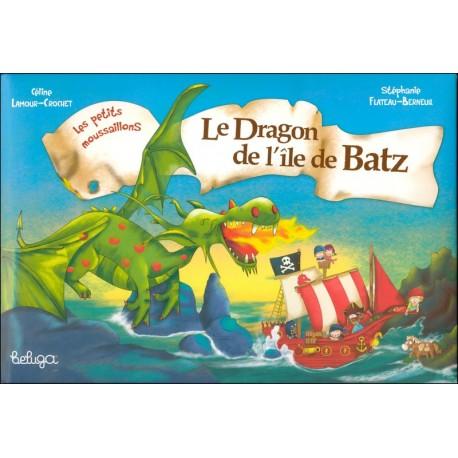 LES PETITS MOUSSAILLONS - LE DRAGON DE BATZ