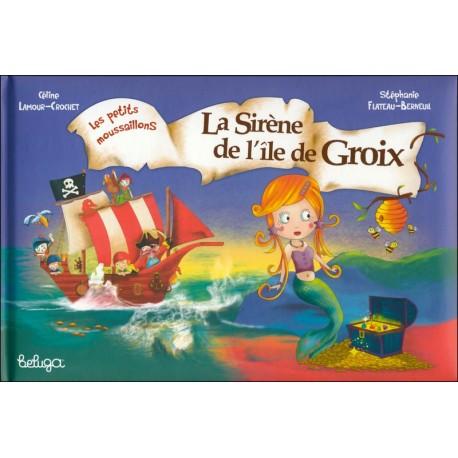 LA SIRÈNE DE L'ÎLE DE GROIX - LES PETITS MOUSSAILLONS