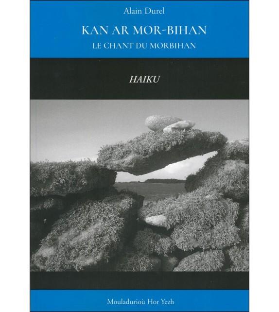 KAN AR MOR-BIHAN - Le chant du Morbihan - Haiku