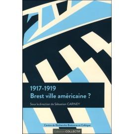 1917-1919 BREST VILLE AMÉRICAINE ?