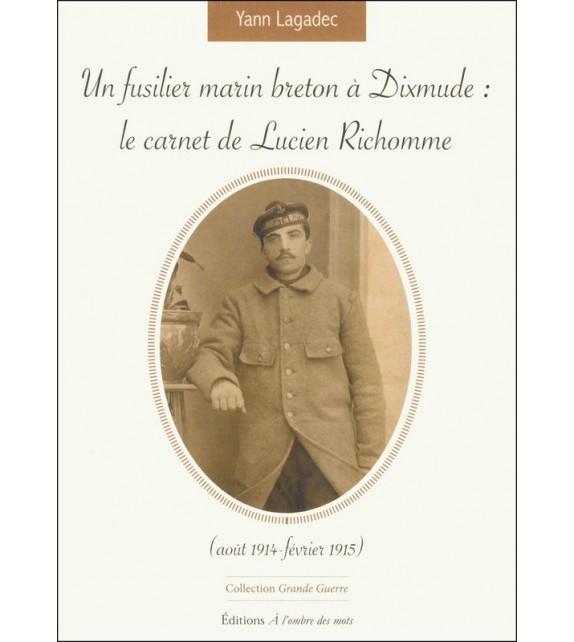 UN FUSILIER MARIN BRETON À DIXMUDE : Le carnet de Lucien Richomme