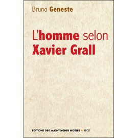 L'HOMME SELON XAVIER GRALL