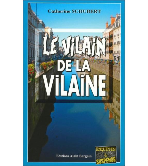 LE VILAIN DE LA VILAINE