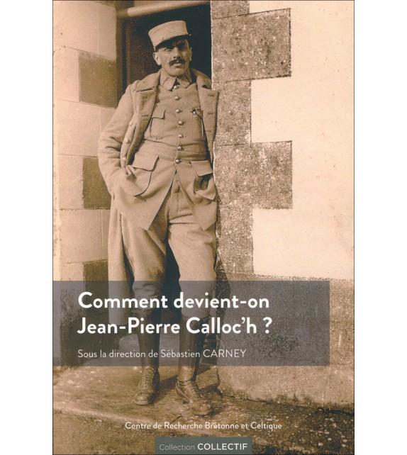 COMMENT DEVIENT-ON JEAN-PIERRE CALLOC'H ?