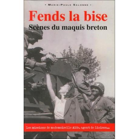 FENDS LA BISE - SCÈNES DU MAQUIS BRETON