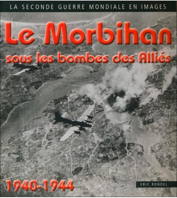 LE MORBIHAN SOUS LES BOMBES DES ALLIÉS