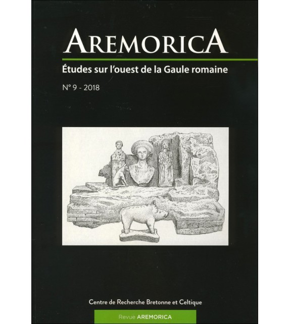 AREMORICA TOME 9 - ÉTUDES DE L'OUEST DE LA GAULE ROMAINE