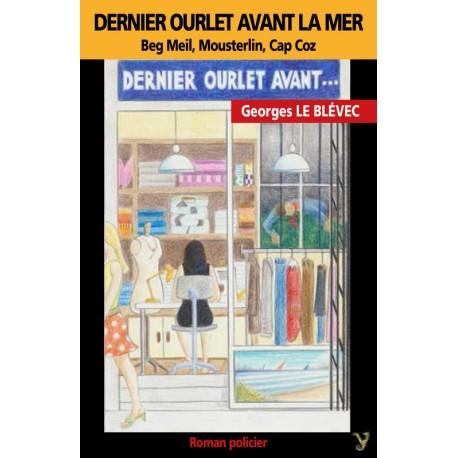 DERNIER OURLET AVANT LA MER (Beg-Meil, Mousterlin, Cap-Coz)