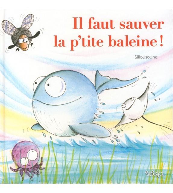 IL FAUT SAUVER LA P'TITE BALEINE !